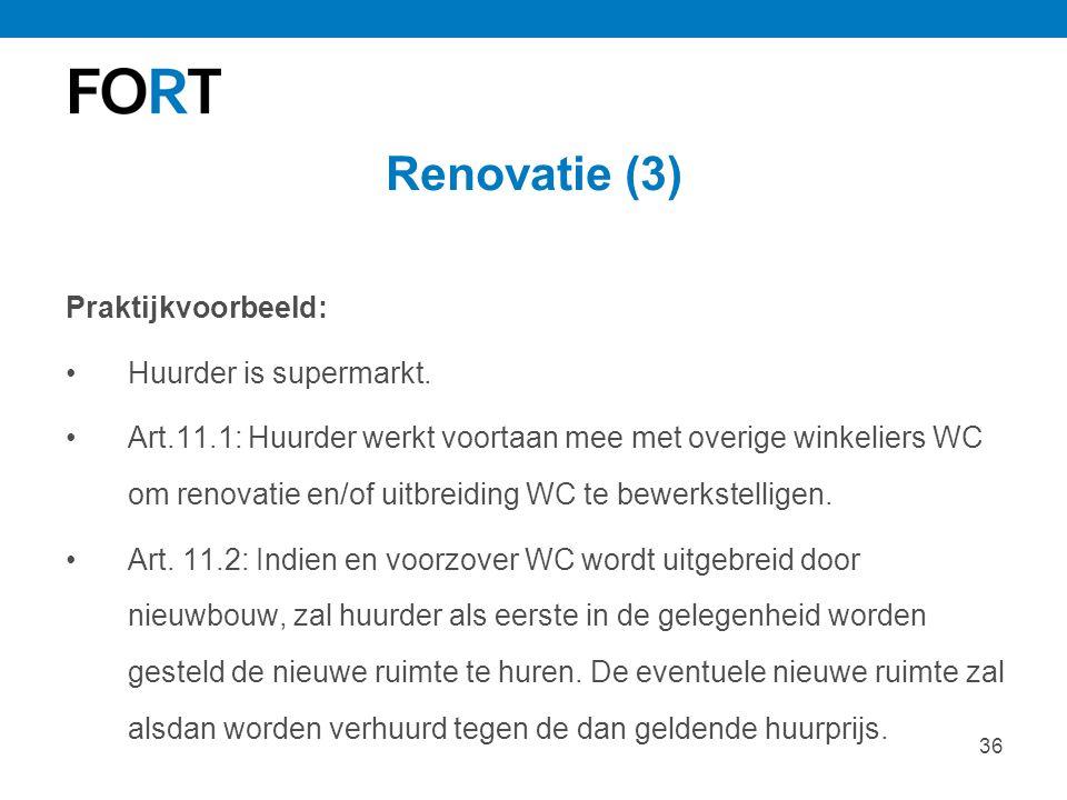 Renovatie (3) Praktijkvoorbeeld: Huurder is supermarkt.