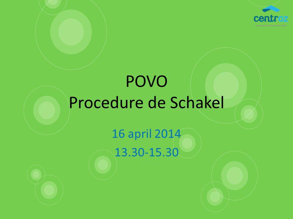 POVO Procedure de Schakel