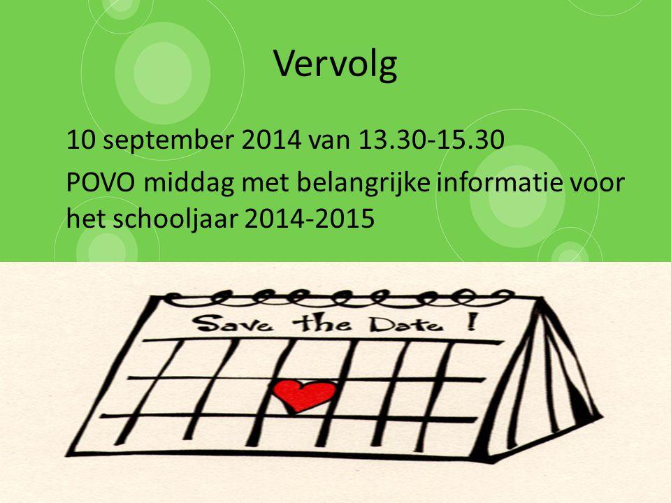 Vervolg 10 september 2014 van 13.30-15.30 POVO middag met belangrijke informatie voor het schooljaar 2014-2015