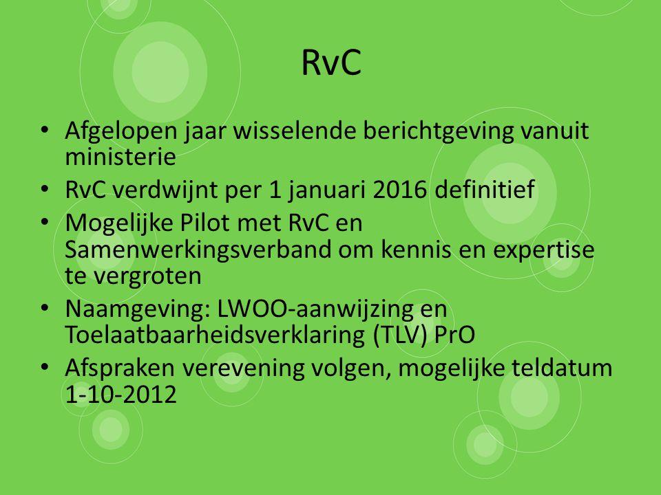 RvC Afgelopen jaar wisselende berichtgeving vanuit ministerie