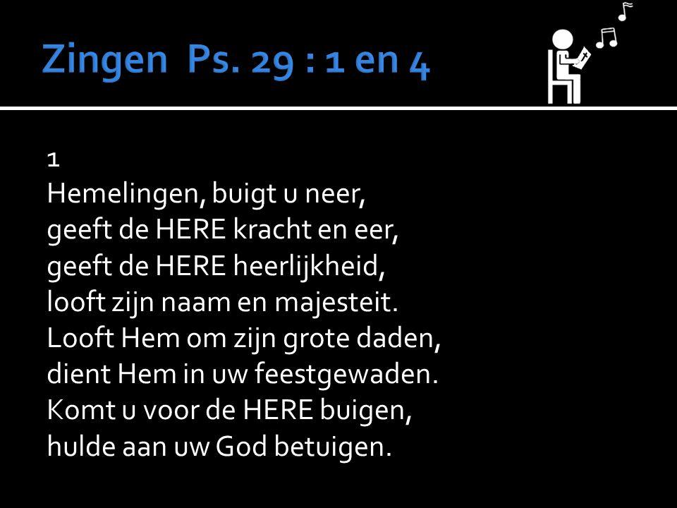 Zingen Ps. 29 : 1 en 4