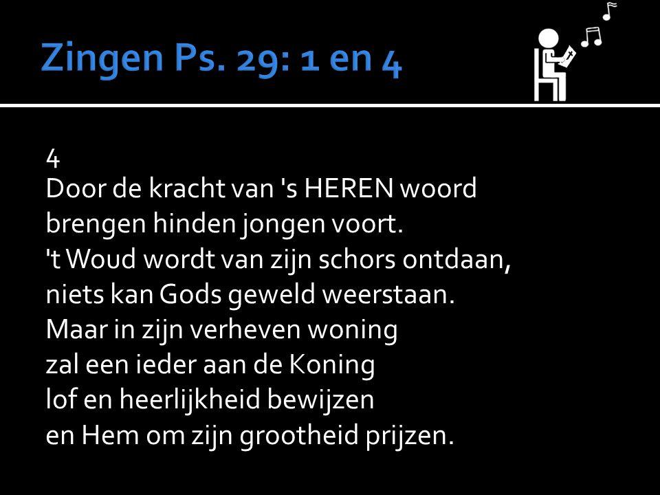 Zingen Ps. 29: 1 en 4