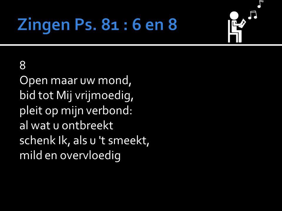 Zingen Ps. 81 : 6 en 8