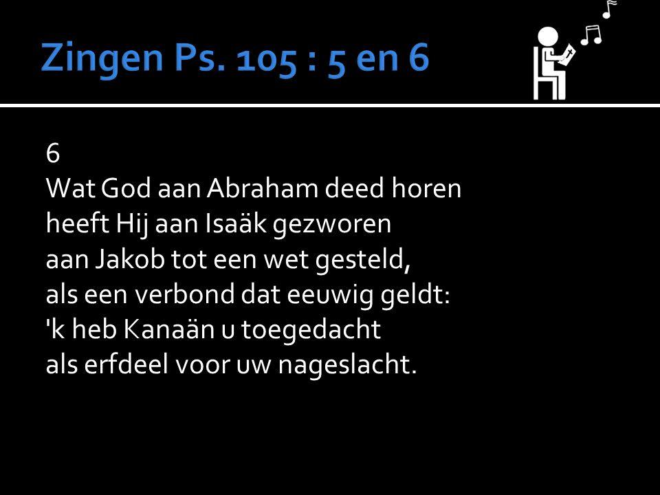 Zingen Ps. 105 : 5 en 6
