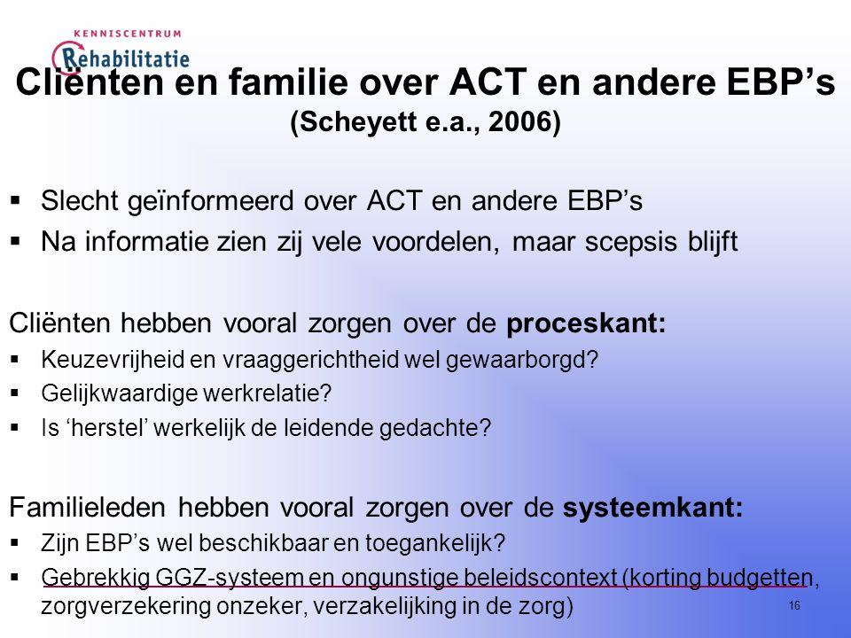 Cliënten en familie over ACT en andere EBP's (Scheyett e.a., 2006)