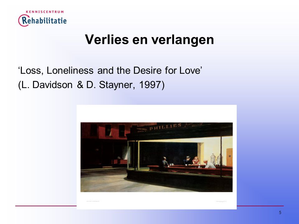 Verlies en verlangen 'Loss, Loneliness and the Desire for Love'