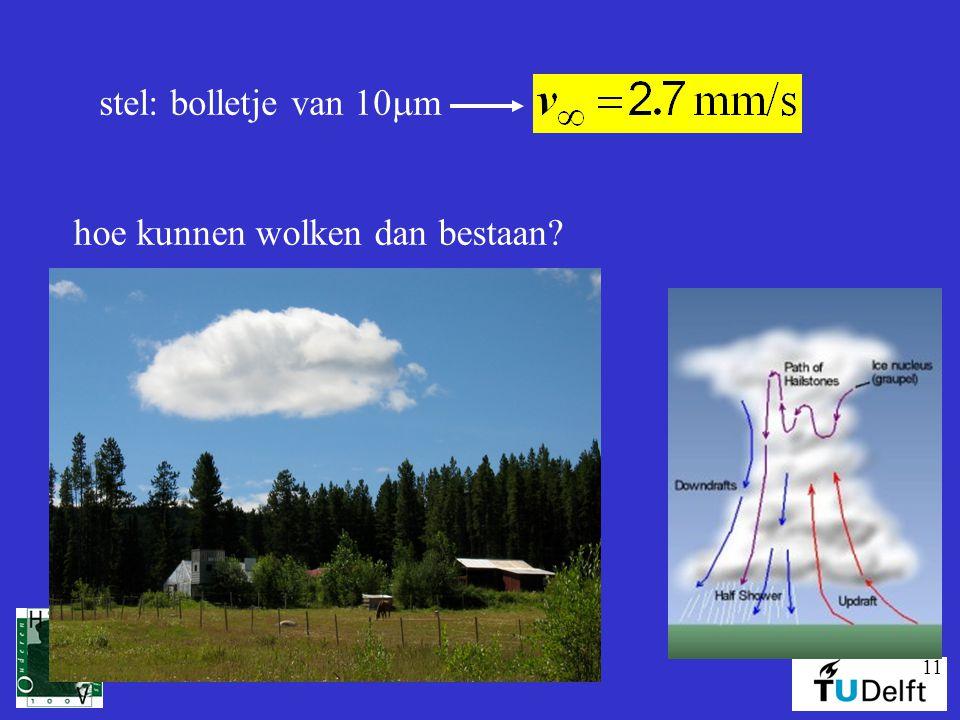 stel: bolletje van 10mm hoe kunnen wolken dan bestaan