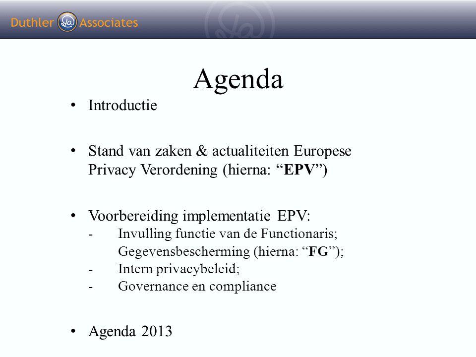 Agenda Introductie. Stand van zaken & actualiteiten Europese Privacy Verordening (hierna: EPV )