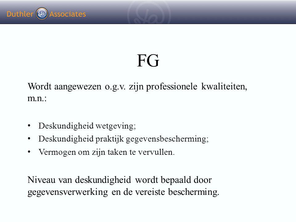 FG Wordt aangewezen o.g.v. zijn professionele kwaliteiten, m.n.: