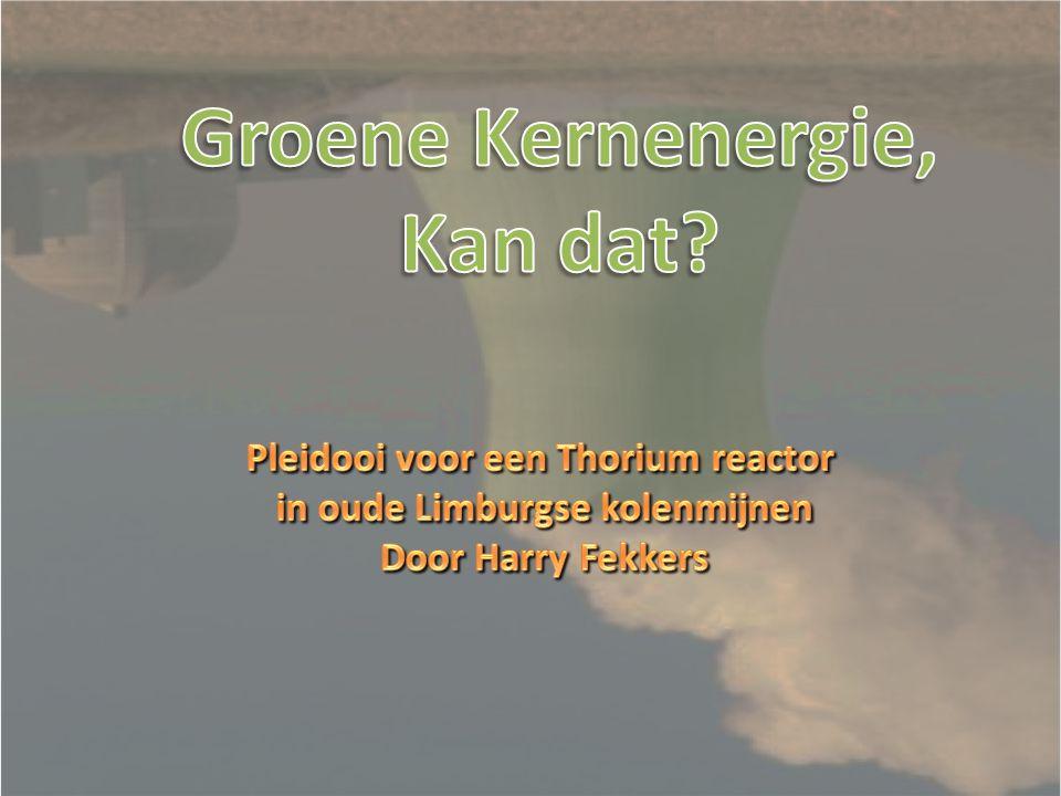 Pleidooi voor een Thorium reactor in oude Limburgse kolenmijnen