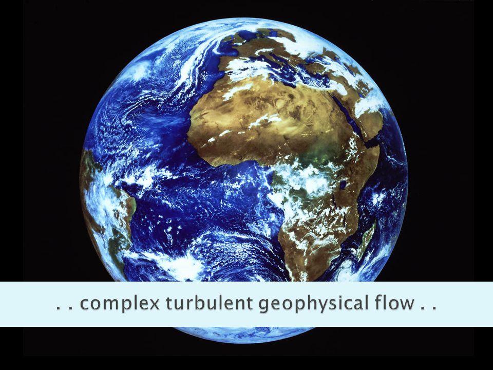 . . complex turbulent geophysical flow . .
