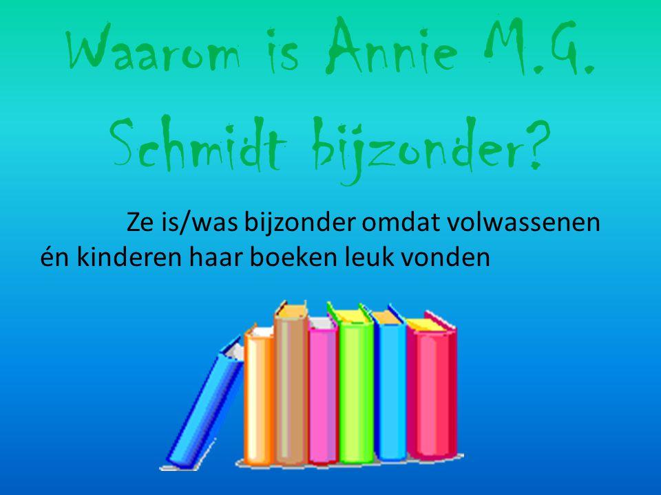 Waarom is Annie M.G. Schmidt bijzonder