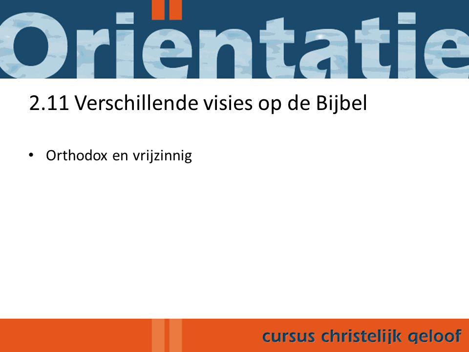 2.11 Verschillende visies op de Bijbel