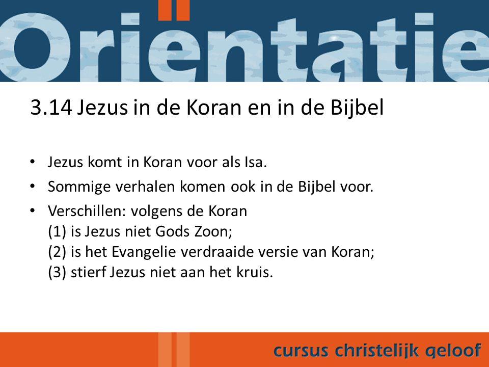 3.14 Jezus in de Koran en in de Bijbel