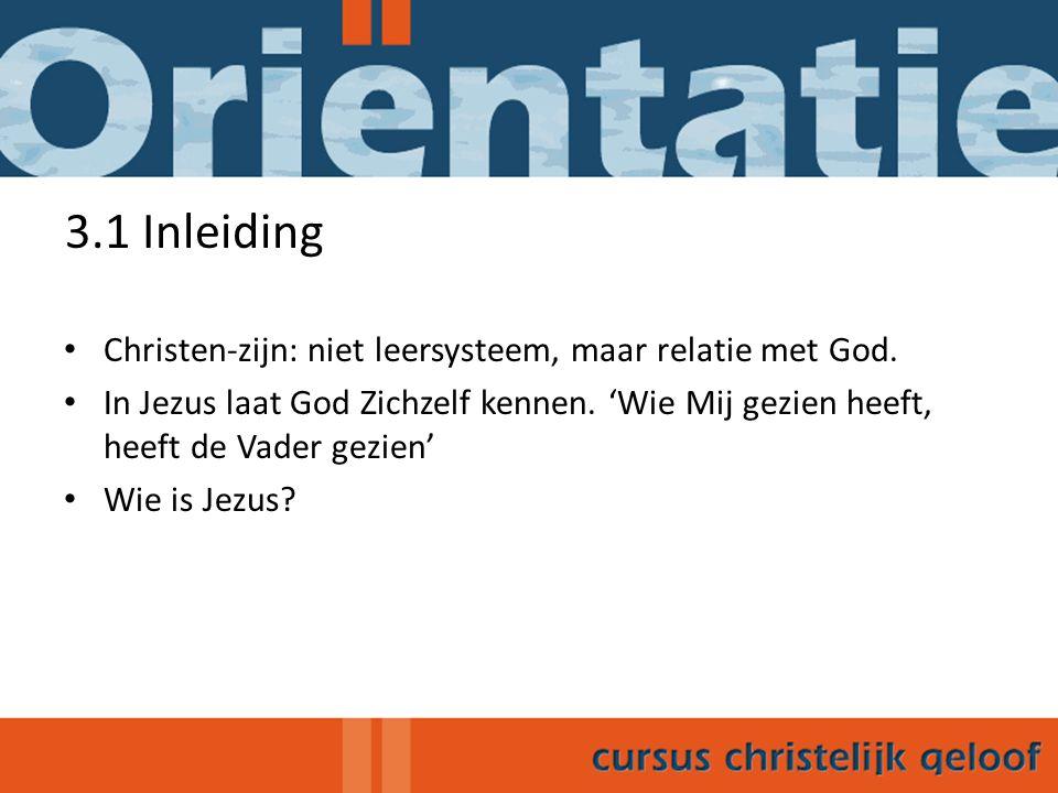 3.1 Inleiding Christen-zijn: niet leersysteem, maar relatie met God.