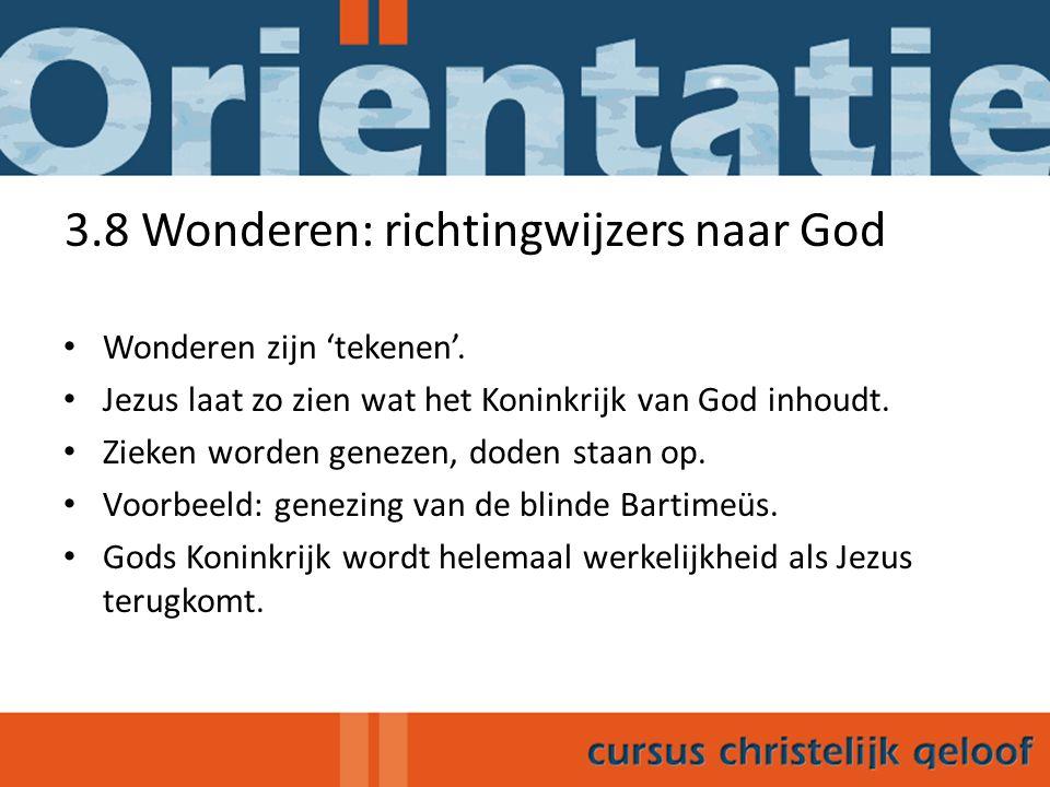 3.8 Wonderen: richtingwijzers naar God