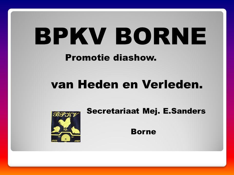 BPKV BORNE van Heden en Verleden. Promotie diashow. bpkv