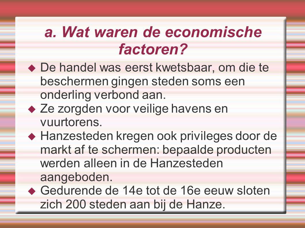 a. Wat waren de economische factoren