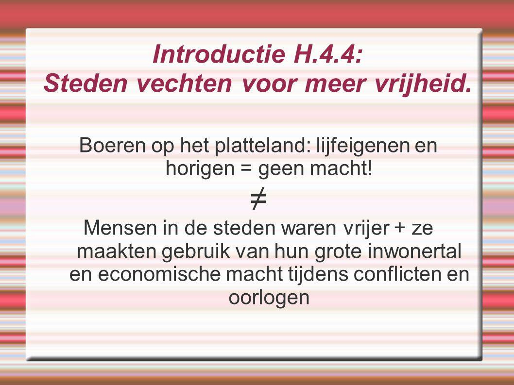 Introductie H.4.4: Steden vechten voor meer vrijheid.