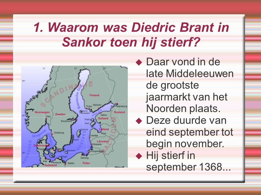 1. Waarom was Diedric Brant in Sankor toen hij stierf