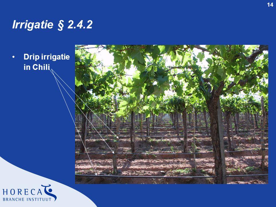 Irrigatie § 2.4.2 Drip irrigatie in Chili dia 14 § 2.4.2 Irrigatie