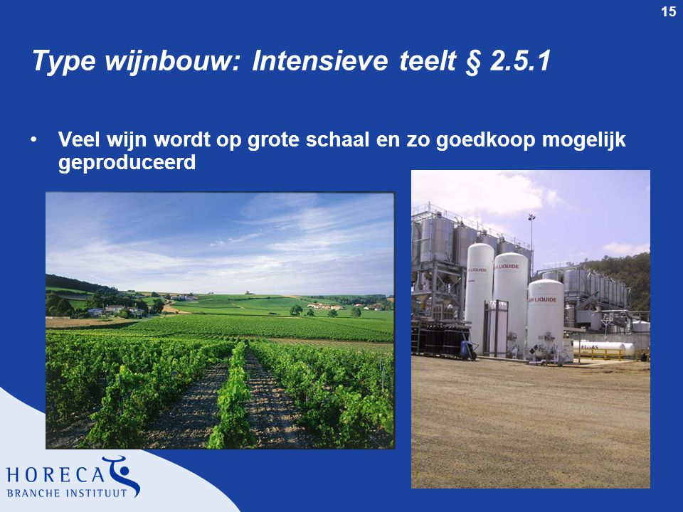 Type wijnbouw: Intensieve teelt § 2.5.1