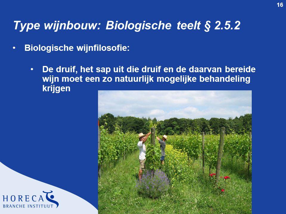 Type wijnbouw: Biologische teelt § 2.5.2