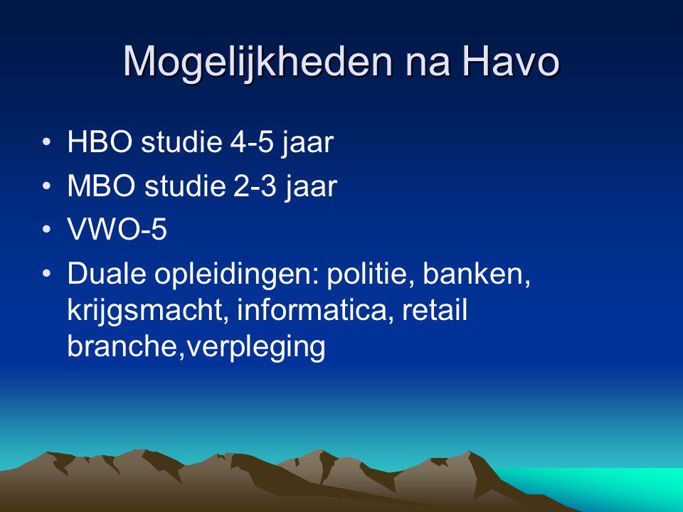 Mogelijkheden na Havo HBO studie 4-5 jaar MBO studie 2-3 jaar VWO-5