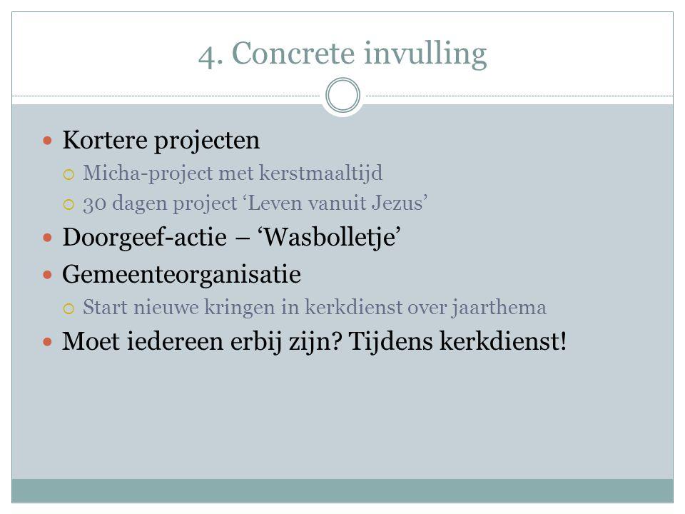 4. Concrete invulling Kortere projecten Doorgeef-actie – 'Wasbolletje'