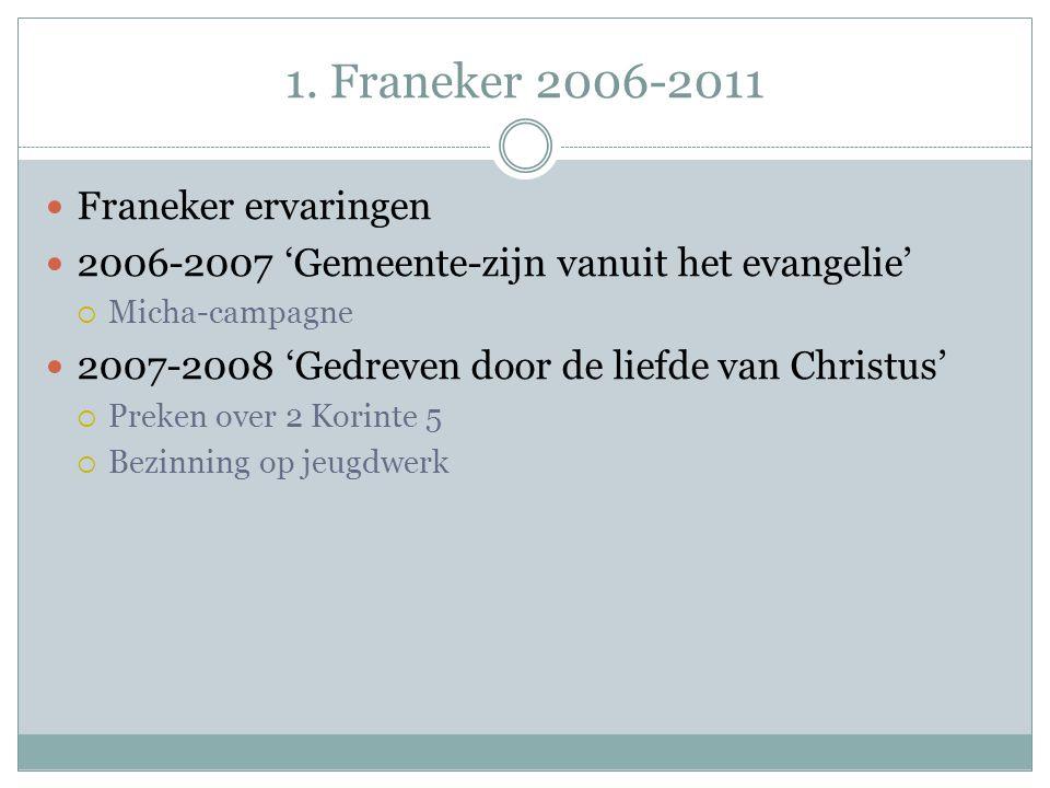 1. Franeker 2006-2011 Franeker ervaringen