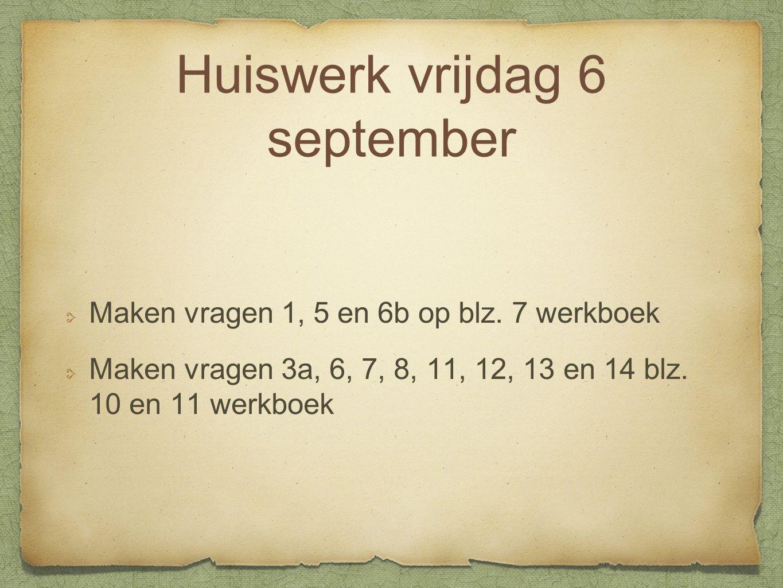 Huiswerk vrijdag 6 september