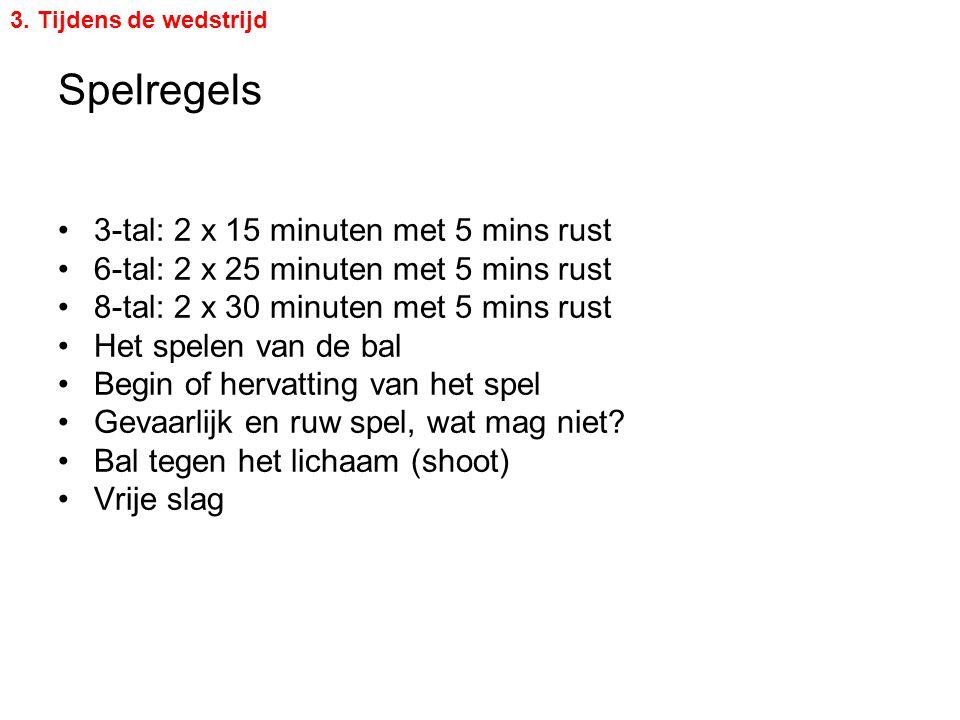 Spelregels 3-tal: 2 x 15 minuten met 5 mins rust