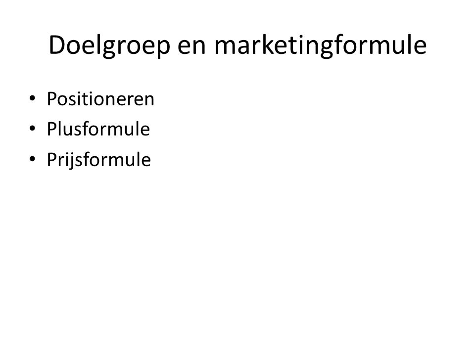 Doelgroep en marketingformule