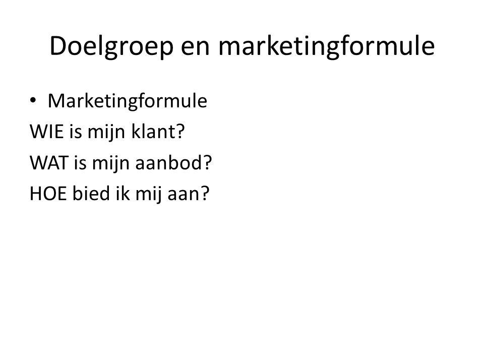 Doelgroep en marketingformule