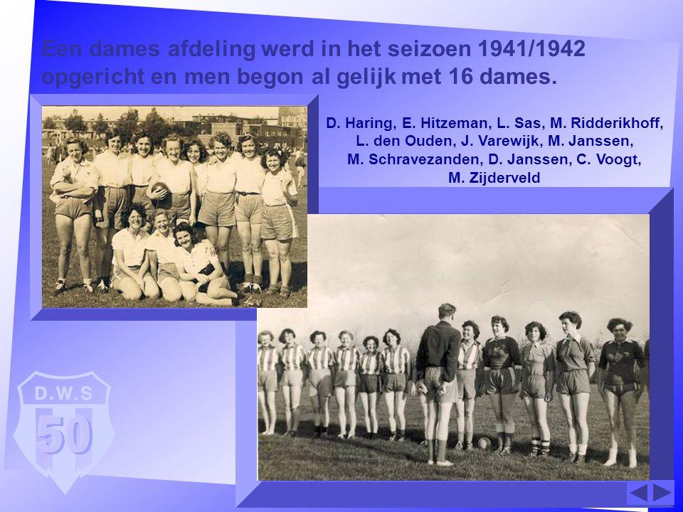 Een dames afdeling werd in het seizoen 1941/1942 opgericht en men begon al gelijk met 16 dames.