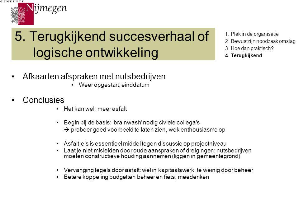 5. Terugkijkend succesverhaal of logische ontwikkeling
