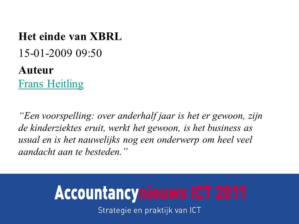 Het einde van XBRL 15-01-2009 09:50 Auteur Frans Heitling