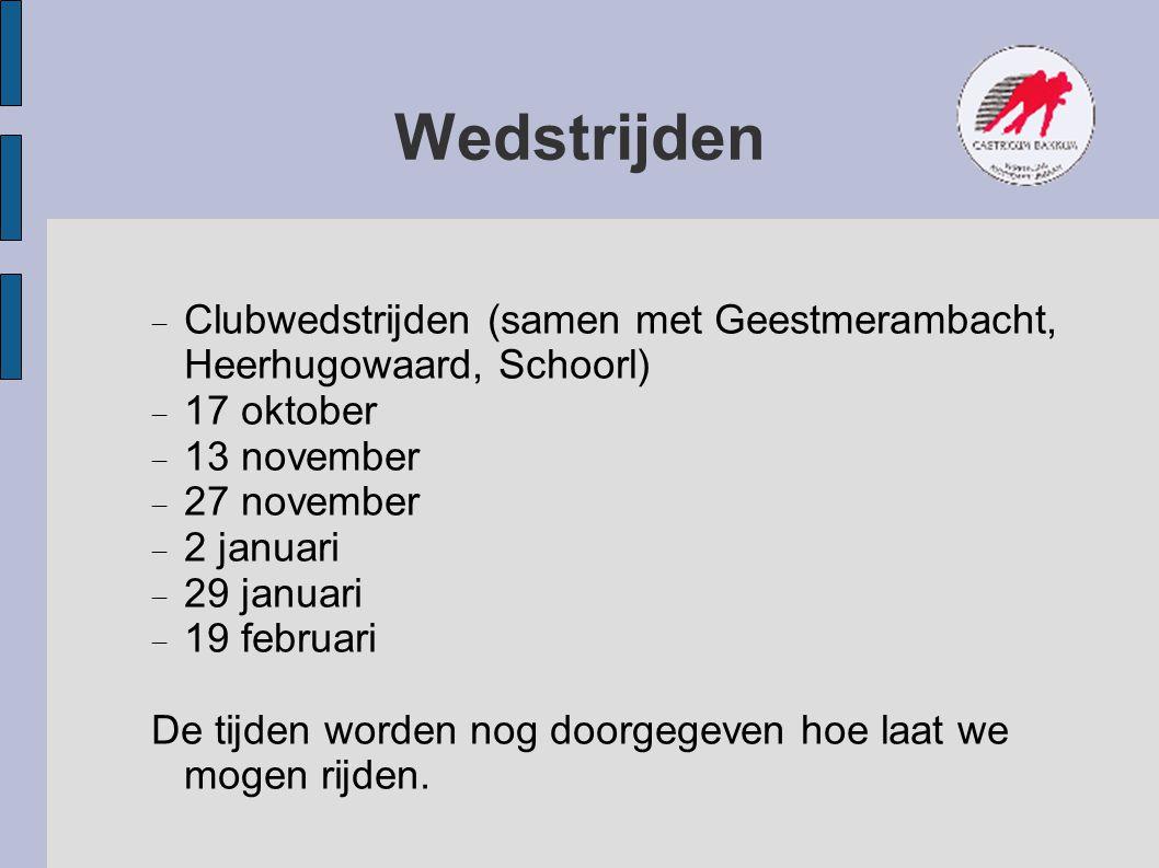 Wedstrijden Clubwedstrijden (samen met Geestmerambacht, Heerhugowaard, Schoorl) 17 oktober. 13 november.