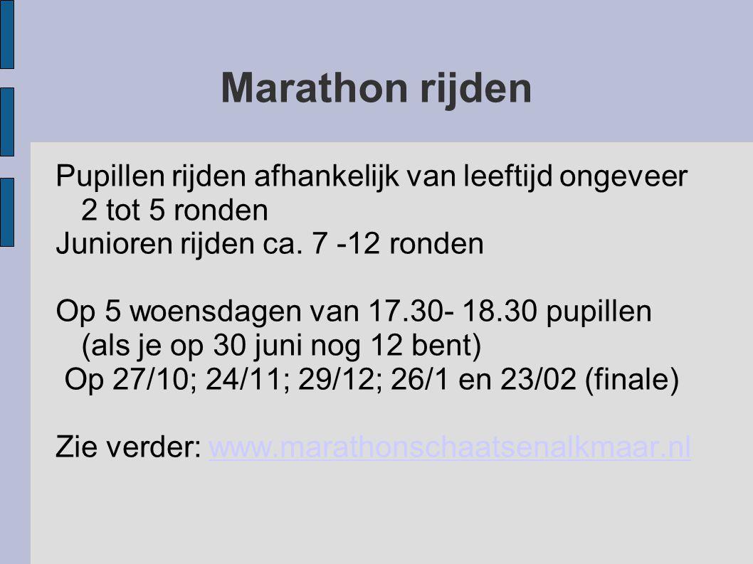 Marathon rijden Pupillen rijden afhankelijk van leeftijd ongeveer 2 tot 5 ronden. Junioren rijden ca. 7 -12 ronden.