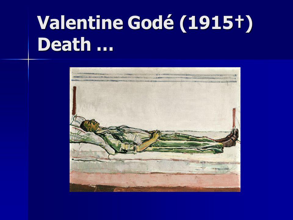 Valentine Godé (1915†) Death …
