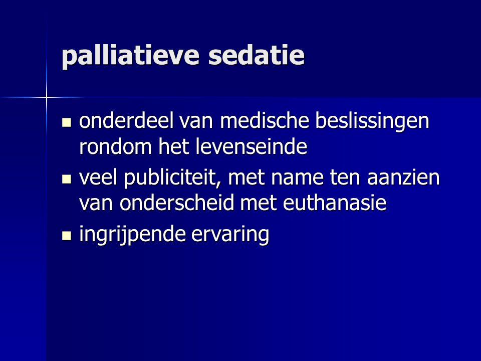 palliatieve sedatie onderdeel van medische beslissingen rondom het levenseinde.