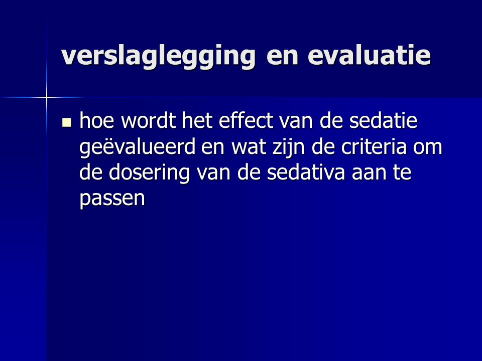 verslaglegging en evaluatie