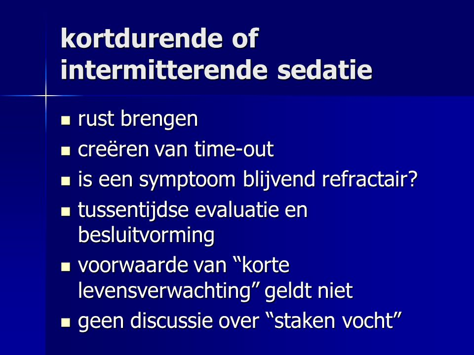 kortdurende of intermitterende sedatie