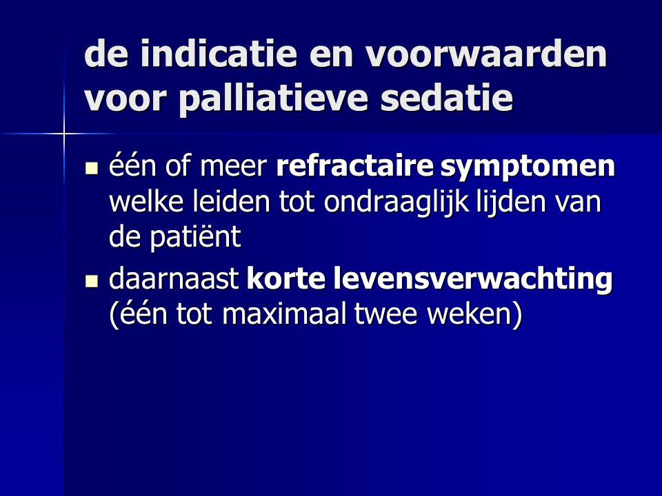 de indicatie en voorwaarden voor palliatieve sedatie