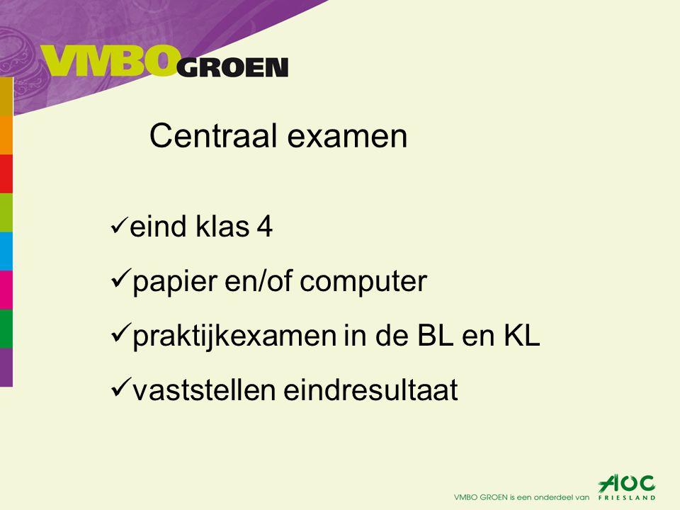 Centraal examen papier en/of computer praktijkexamen in de BL en KL
