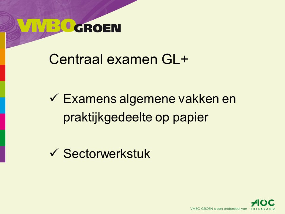 Centraal examen GL+ Examens algemene vakken en