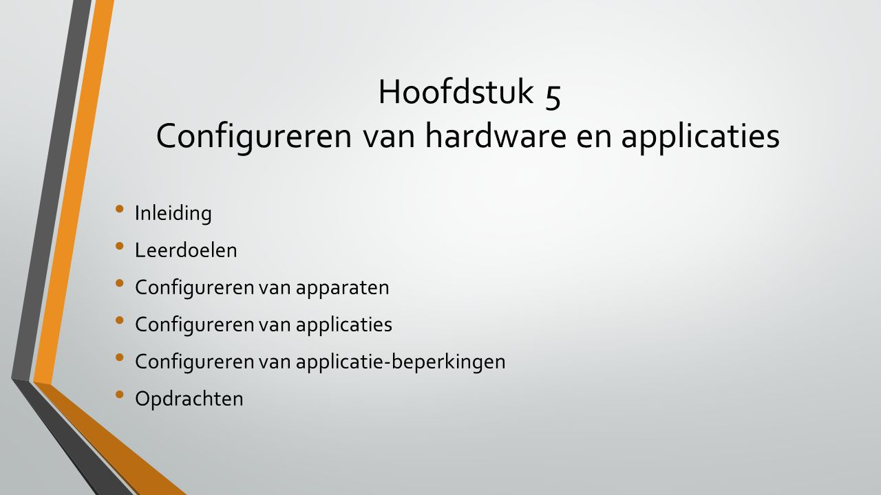 Hoofdstuk 5 Configureren van hardware en applicaties