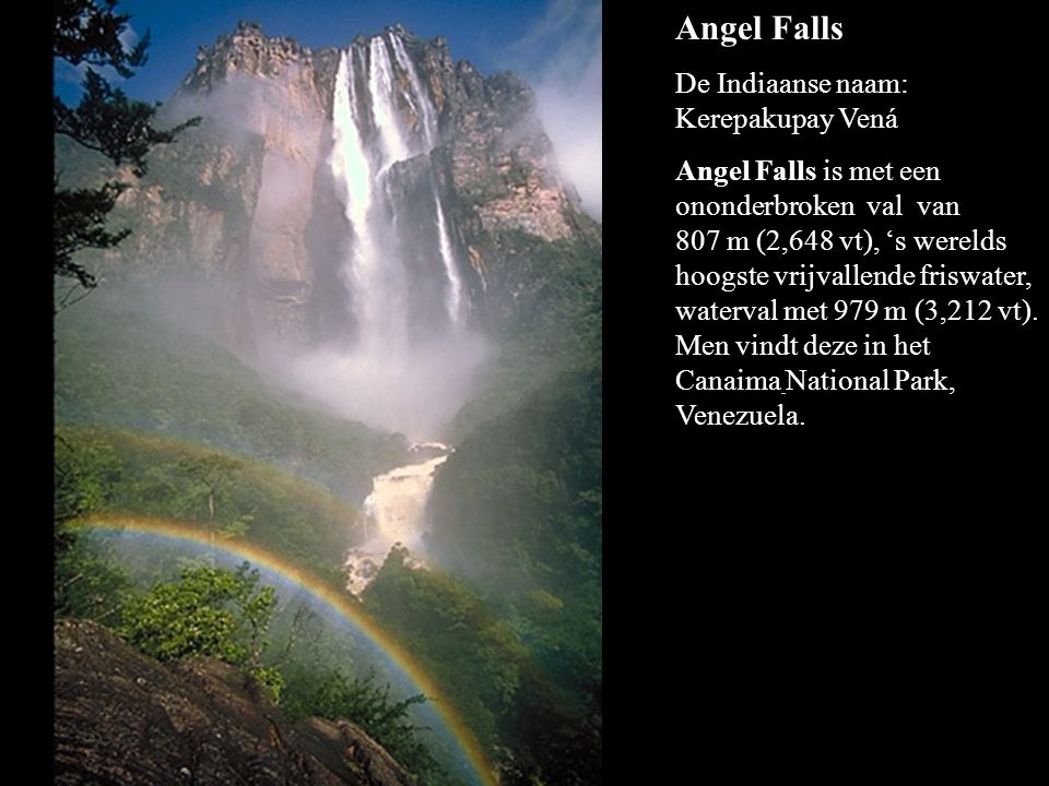 Angel Falls De Indiaanse naam: Kerepakupay Vená