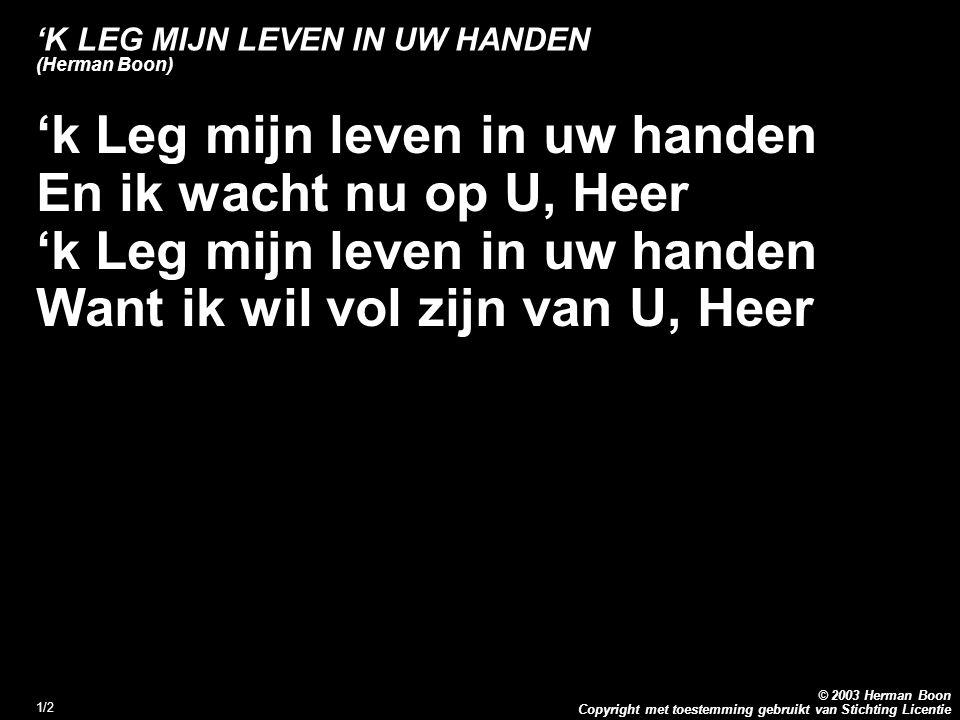 'K LEG MIJN LEVEN IN UW HANDEN (Herman Boon)