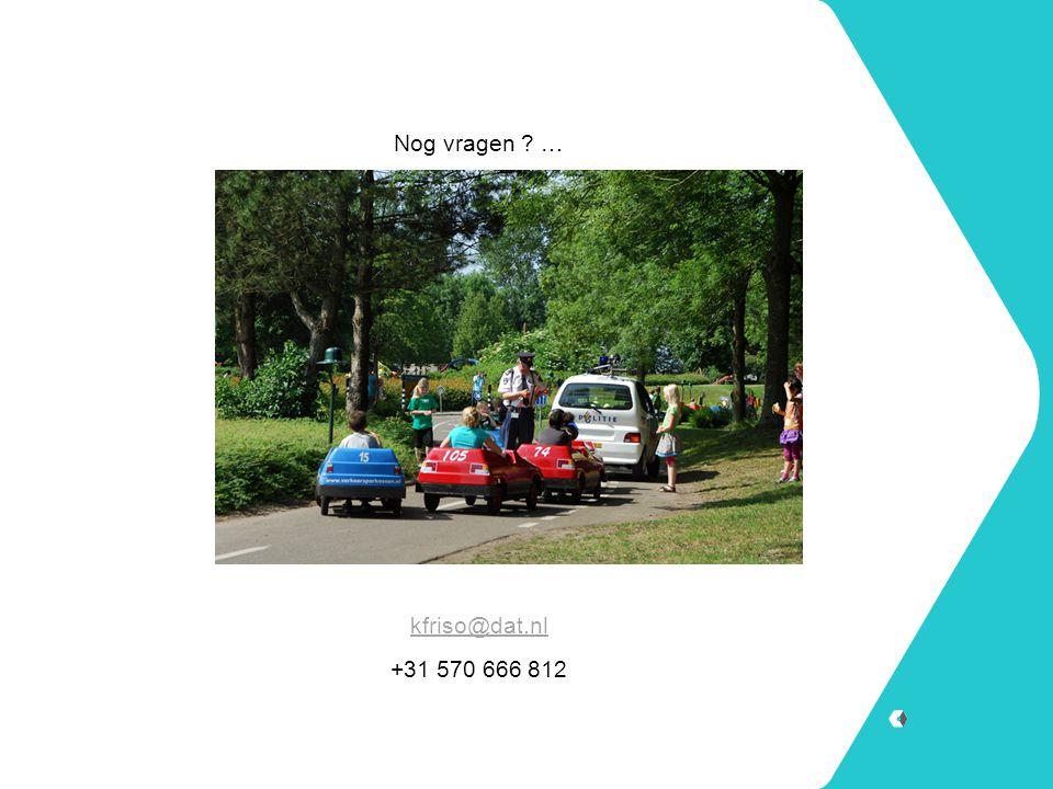 Nog vragen … kfriso@dat.nl +31 570 666 812